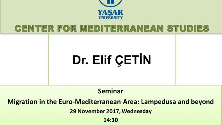 "Seminar 29 November 2017 Dr. Elif Çetin ""Migration in the Euro-Mediterranean Area Lampedusa and beyond"""